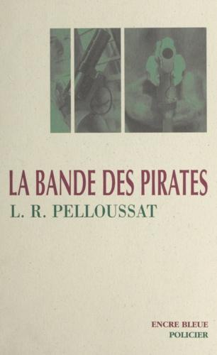 Louis-Roger Pelloussat et Claude Four - La bande des pirates.