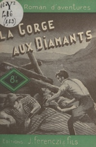 Louis-Roger Pelloussat - La gorge aux diamants.