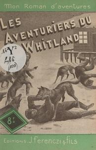 Louis-Roger Pelloussat - Les aventuriers du Whitland.