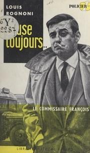 Louis Rognoni - Cause toujours....