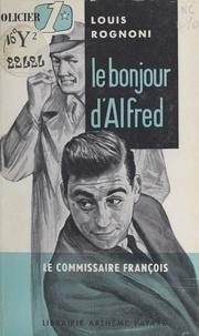 Louis Rognoni - Le bonjour d'Alfred.