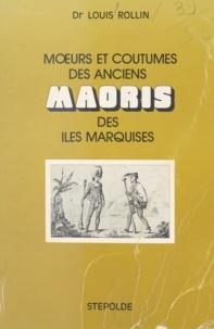 Louis Rollin - Mœurs et coutumes des anciens maoris des îles Marquises.