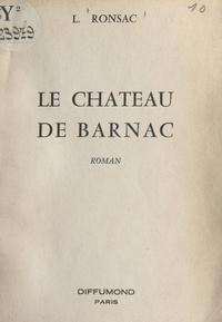 Louis Ronsac - Le château de Barnac.