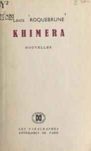 Louis Roquebrune - Khimera.