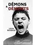 Louis Roubaud - Démons et déments.