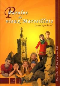 Louis Roubaud - Paroles de vieux Marseillais.