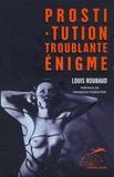 Louis Roubaud - Prostitution troublante énigme.