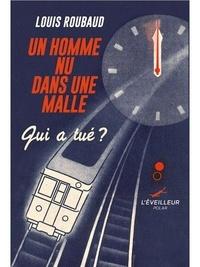 Louis Roubaud - Un homme nu dans une malle.