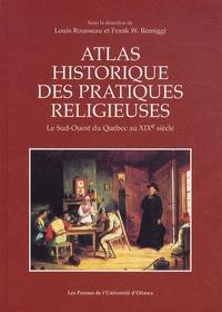 Checkpointfrance.fr Atlas historique des pratiques religieuses - Le Sud-Ouest du Québec au XIXe siècle Image