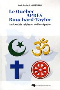 Louis Rousseau - Le Québec après Bouchard-Taylor - Les identités religieuses de l'immigration.