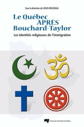 Le Québec après Bouchard-Taylor. Les identités religieuses de l'immigration