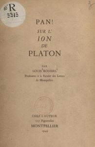 """Louis Roussel - Pan ! Sur """"l'Ion"""" de Platon."""