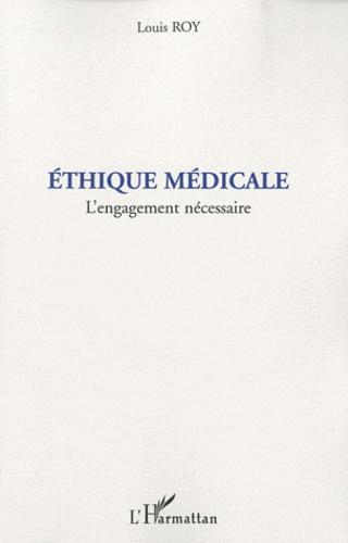Louis Roy - Ethique medicale - L'engagement nécessaire.