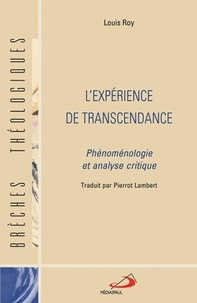 Louis Roy - L'expérience de transcendance - Phénoménologie et analyse crititque.