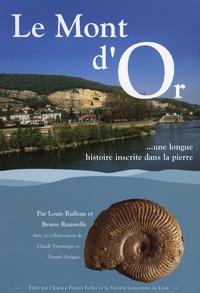 Louis Rulleau et Bruno Rousselle - Le Mont d'Or - Une longue histoire inscrite dans la pierre.