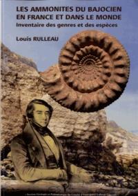 Louis Rulleau - Les ammonites du Bajocien en France et dans le monde - Inventaire des genres et des espèces.