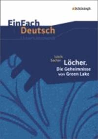 Louis Sachar et Juliane Hopka - Louis Sachar: Löcher. Die Geheimnisse von Green Lake: Gymnasiale Oberstufe. EinFach Deutsch Unterrichtsmodelle - Klassen 8 - 10.