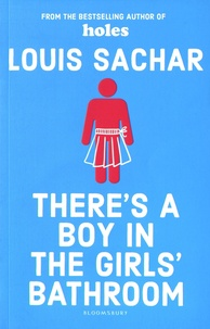Louis Sachar - There's a Boy in the Girl's Bathroom.