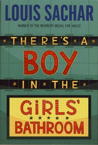 Louis Sachar - There's a Boy in the Girls' Bathroom.