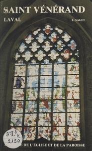 Louis Saget - L'église et la paroisse Saint-Vénérand de Laval.