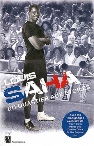 Louis Saha - Du quartier aux étoiles - Le safari du footballeur.