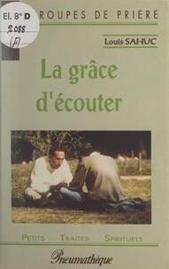 Louis Sahuc - La grâce d'écouter.