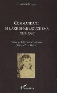 Commandant Si Lakhdhar Bouchema, 1931-1960 - Armée de Libération Nationale (Wilaya IV-Algérie).pdf