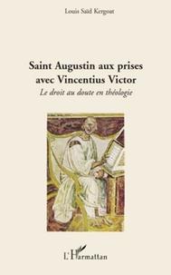 Louis Saïd Kergoat - Saint Augustin aux prises avec Vincentius Victor - Le droit au doute en théologie.