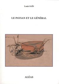 Louis Sais - Le paysan et le général - Une fable sociale.