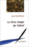 Louis Sala-Molins - Le livre rouge de Yahvé.