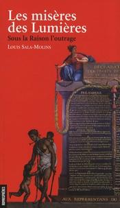 Louis Sala-Molins - Les misères des Lumières - Sous la Raison l'outrage.