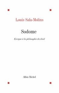 Louis Sala-Molins et Louis Sala-Molins - Sodome - Exergue à la philosophie du droit.