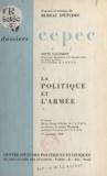 Louis Salleron - La politique et l'armée - 9e exposé du bureau d'études du C.E.P.E.C. le 17 novembre 1958.