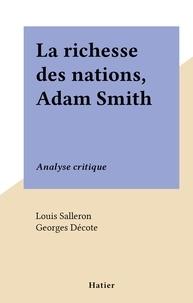 Louis Salleron et Georges Décote - La richesse des nations, Adam Smith - Analyse critique.
