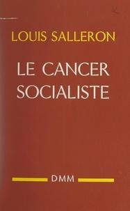 Louis Salleron - Le cancer socialiste.