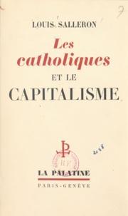 Louis Salleron - Les catholiques et le capitalisme.