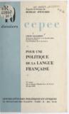 Louis Salleron - Pour une politique de la langue française - 13e exposé du bureau d'études du C.E.P.E.C. le 25 mai 1959.