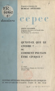 Louis Salleron - Qu'est-ce que le civisme ? - Ou Comment peut-on être civique ?.