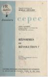 Louis Salleron - Réformes ou révolution ? - 10e exposé du bureau d'études du C.E.P.E.C. le 12 février 1959.