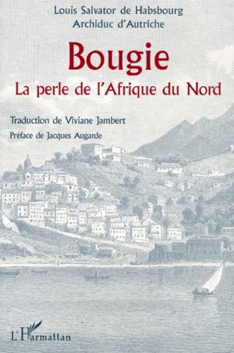 Louis-Salvator de Habsbourg - Bougie, la perle de l'Afrique du Nord.