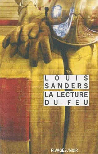 Louis Sanders - La lecture du feu.