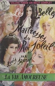 Louis Saurel et  Hanau - Les belles maîtresses du Roi-Soleil.