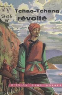 Louis Saurel et P. Decomble - Li Tchao-Tchang, le révolté.