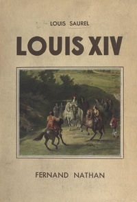 Louis Saurel - Louis XIV.
