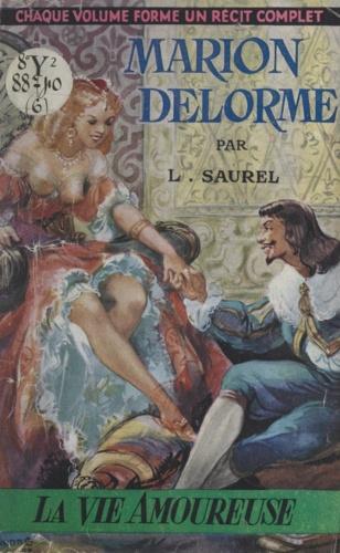 Marion Delorme, la courtisane amoureuse
