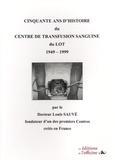 Louis Sauvé - Cinquante d'histoire du Centre de Transfusion Sanguine - 1949-1999.