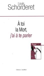 Louis Schorderet - A toi, la Mort, j'ai à te parler - Thème n°3.