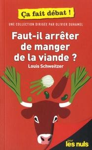 Louis Schweitzer - Faut-il arrêter de manger de la viande ?.