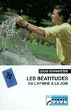 Louis Schweitzer - Les béatitudes ou l'hymne à la joie.