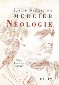 Louis-Sébastien Mercier - Néologie.